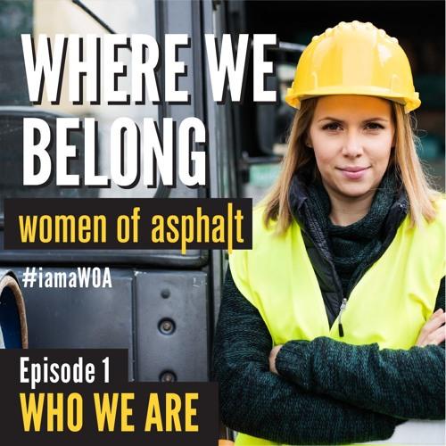 Ep. 1: Who We Are #WomenOfAsphalt