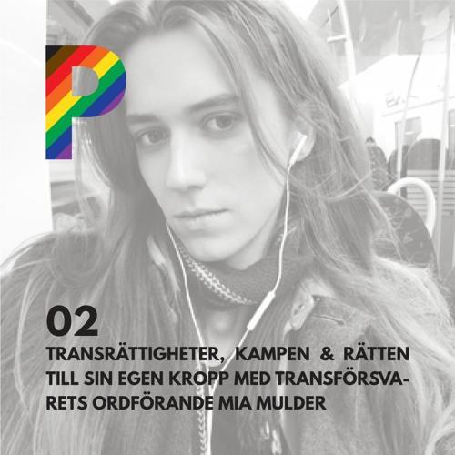 02.Transrättigheter, kampen och rätten till sin egen kropp med Transförsvarets ordförande Mia Mulder