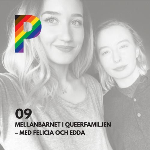 09. Mellanbarnet i Queerfamiljen - Med Felicia och Edda