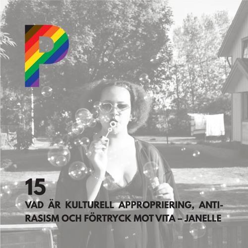 15. Vad är kulturell appropriering, antirasism och förtryck mot vita - Janelle
