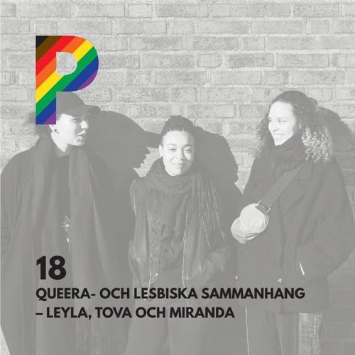 18. Queera- och lesbiska sammanhang - Leyla, Tova och Miranda