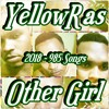 Other Girl - YellowRas - 985 Songs