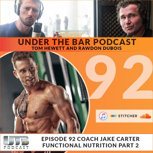 Coach Jake Carter - 'Functional Nutrition' Part 2 on Ep. 92 of UTB Podcast