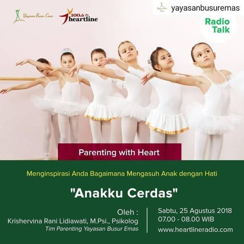 "Parenting with Heart ""Anakku Cerdas"""