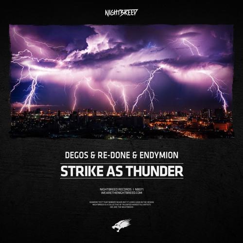 Degos & Re-Done & Endymion - Strike As Thunder