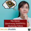 EP65: The Quran: Questioning Infallibility, Shattering Taboos