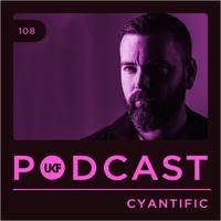 UKF Podcast #108 - Cyantific