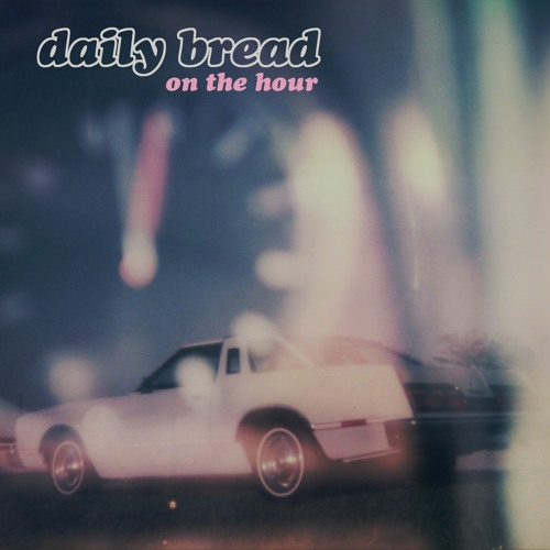 Daily Bread - On The Hour