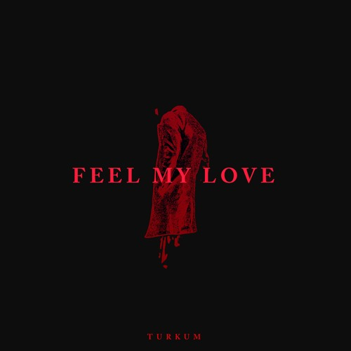 Feel My Love By Türküm Free Listening On Soundcloud