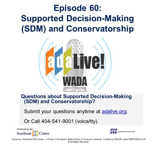 Episode 60: Supported Decision Making (SDM) and Conservatorship