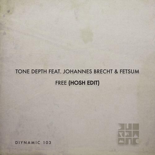 Tone Depth Feat. Johannes Brecht & Fetsum - Free (HOSH Edit) (Preview)