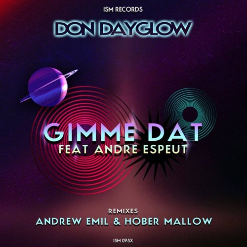 Don Dayglow feat Andre Espeut - Gimme Dat (Hober Mallow Remix)