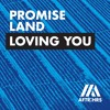Download Promise Land - Loving You Mp3