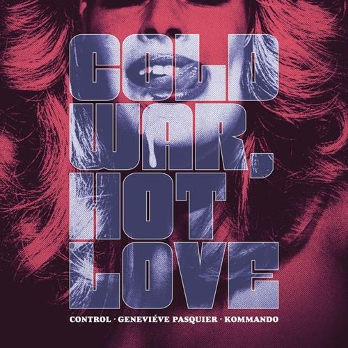 control · geneviéve pasquier · kommando. cold war, hot love. act371. raub-062. umb012. ms026