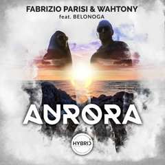 Fabrizio Parisi & WahTony feat. Belonoga - Aurora(Original Mix)