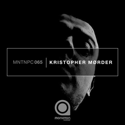 MNTNPC065 - MONOTON:audio pres. Kristopher Mørder