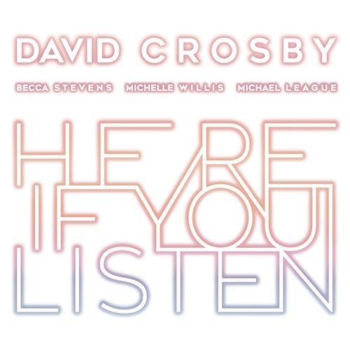 """David Crosby - """"Glory"""" (from the forthcoming album 'Here If You Listen')"""