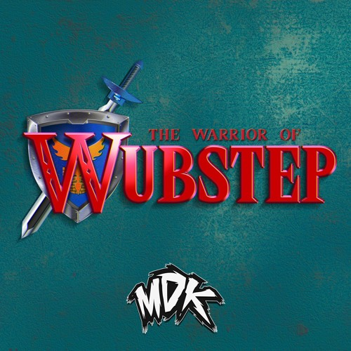 MDK - The Warrior of Wubstep