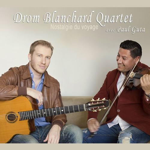 "Drom Blanchard Quartet - Album ""Nostalgie du voyage"" (extraits)"