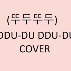 [Cover] BLACKPINK 블랙핑크  - 뚜두뚜두 DDU-DU DDU-DU