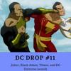 #11 - Joker, Black Adam, Titans, and DC Universe launch
