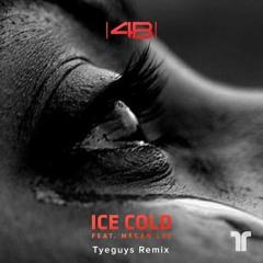4B - Ice Cold (ft. Megan Lee) [TYEGUYS Remix]
