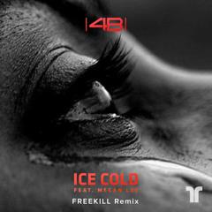 4B - Ice Cold (ft. Megan Lee) [FREEKILL Remix]