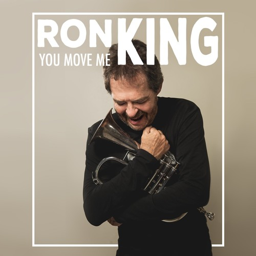 Ron King : You Move Me