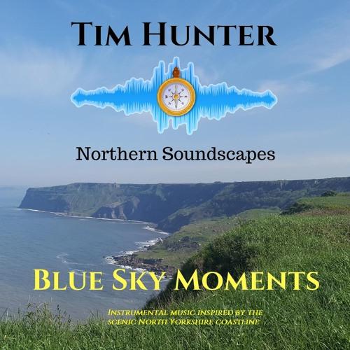 Tim Hunter : Blue Sky Moments