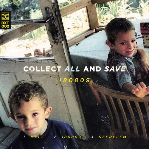 Collect All And Save - 180809 [BXT002]
