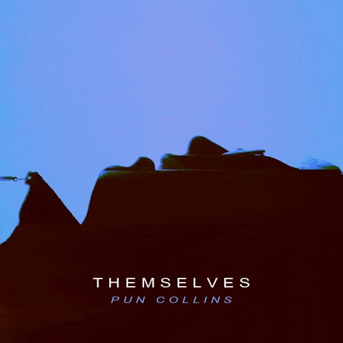 Themselves - Pun Collins