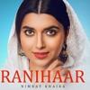 RANIHAAR  Nimrat Khaira (Official Video) Preet Hundal  Sukh Sanghera  New Punjabi Songs 2018