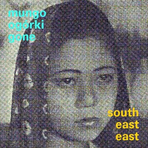 Mungo Ogórki - Gone South East East