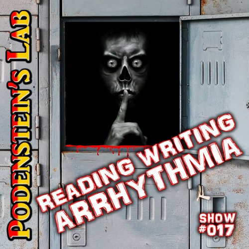 Show #017: Reading, Writing, ARRHYTHMIA! (Back to School Special)