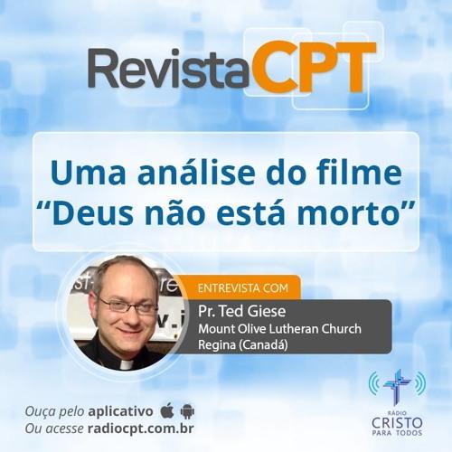 """Revista CPT - Uma análise do filme """"Deus Não Está Morto"""" - Rádio CPT - 30/08/2018"""