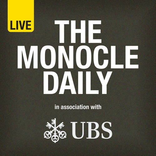 The Monocle Daily - Friday 31 August