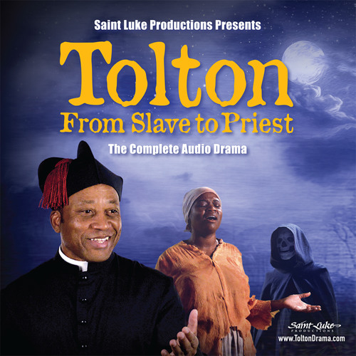 Tolton: From Slave to Priest Live Drama