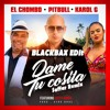 Dame Tu Cosita El Chombo Ft Pitbull Becky G Cutty Ranks Saffar Remix Blackbax Edit Moombahton Mp3