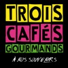 NRJ TROIS CAFÉS GOURMANDS - À NOS SOUVENIRS (POWER NEW)