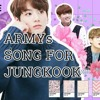 [BTS] ARMYs SONG FOR JUNGKOOK