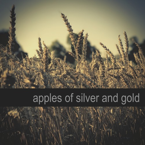 Apples of Silver and Gold