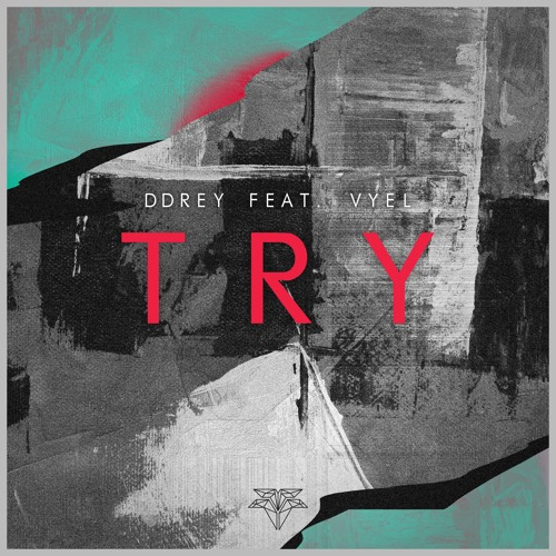 DDRey - Try (feat. Vyel)