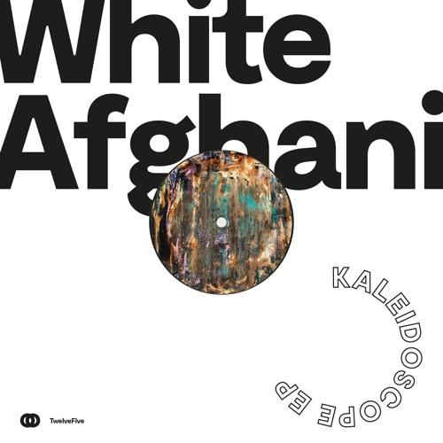 [TwelveFive] White Afghani – Kaleidoscope EP (w/ Zenker Brothers Remix)