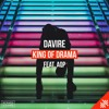 Davire - King of Drama (Feat. AQP)