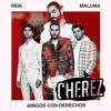 Reik Y Maluma - Amigos Con Derecho (Cherez Editi)