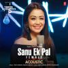 Sanu Ek Pal CHAIN na aaye Female version