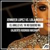 J. Lopez vs. Lola Indigo - El Anillo vs. Ya No Quiero Na (Alberto Rodrigo Mashup) | FREE DOWNLOAD