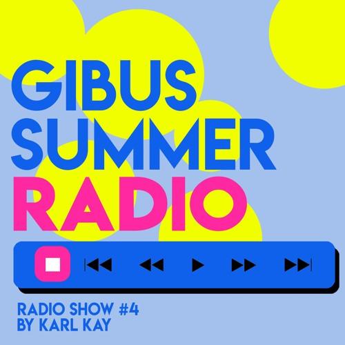 Gibus Summer Radio #4 - Karl Kay