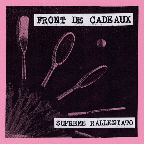 FRONT DE CADEAUX - SUPREME RALLENTATO 01 by DJ ATHOME (Front