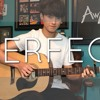 Ed Sheeran - Perfect - Cover (Fingerstyle guitar by Andrew Foy)